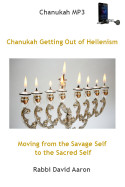 Chanukah Moving from the Savage Self to the Sacred Self
